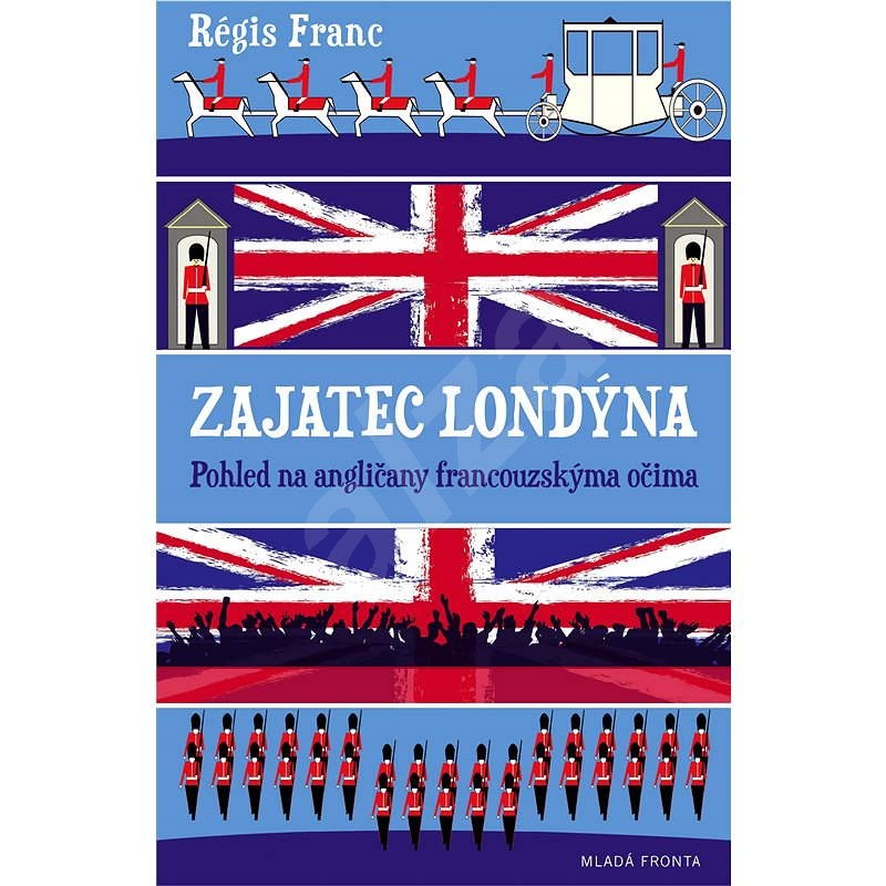 Zajatec Londýna - Régis Franc