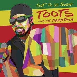 Toots & The Maytals: Got To Be Tough - LP - LP Record