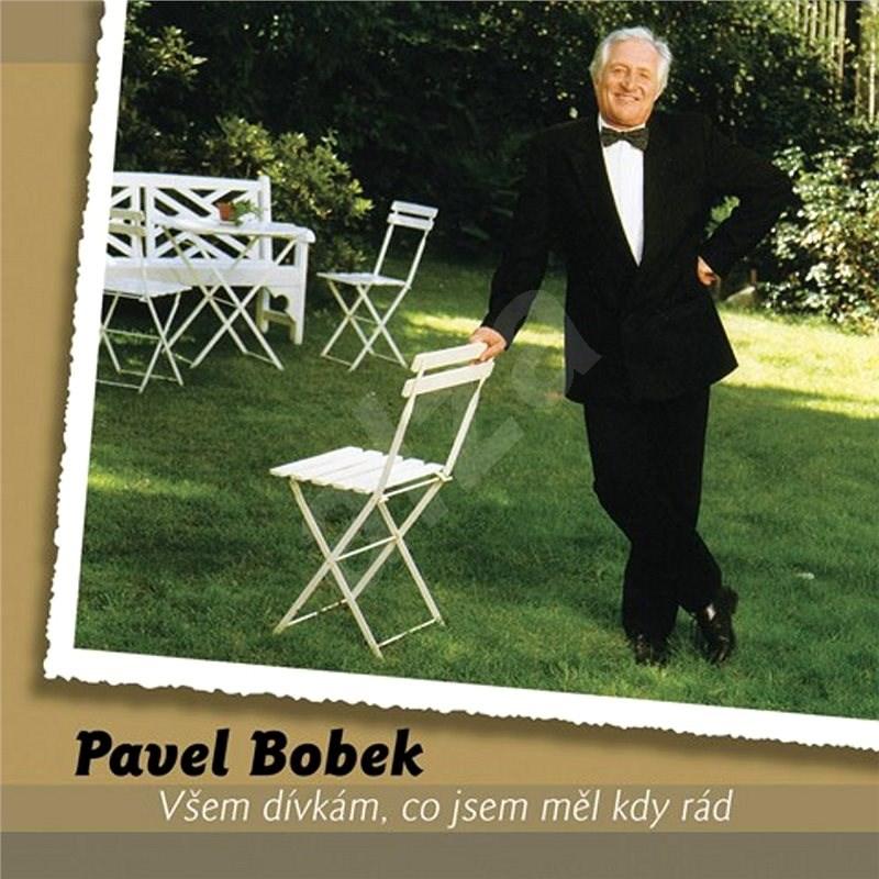 Bobek Pavel: Všem dívkám, co jsem měl kdy rád (2x LP) - LP - LP Record