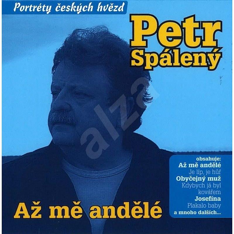 Petr Spálený: Až mě andělé - CD - Hudební CD