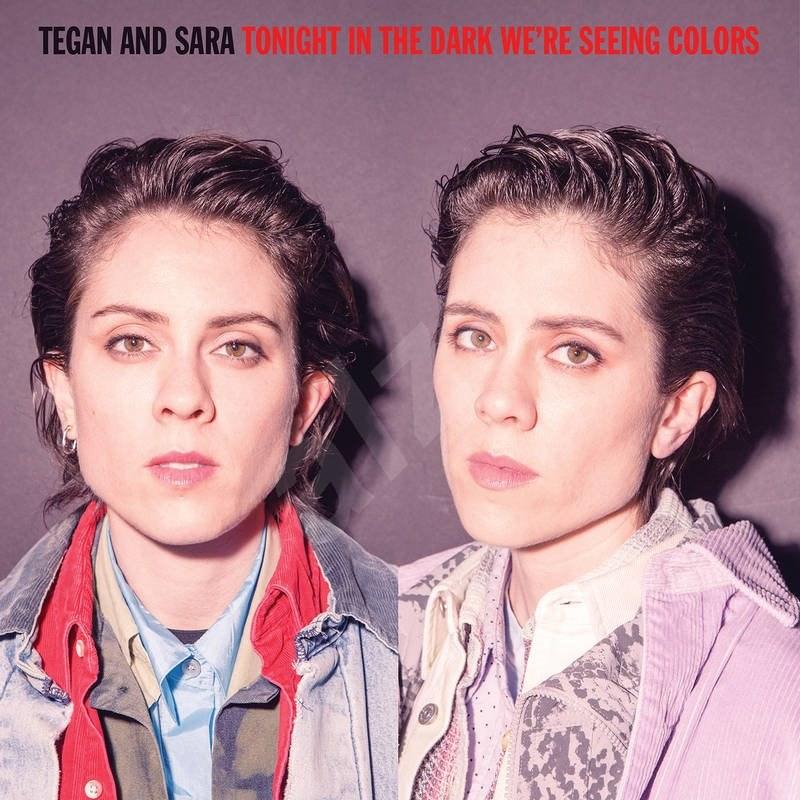 Tegan And Sara: Tonight We're In The Dark - LP - LP vinyl