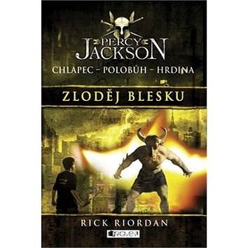 Percy Jackson Zloděj blesku: Chlapec Polobůh Hrdina 1. díl - Rick Riordan