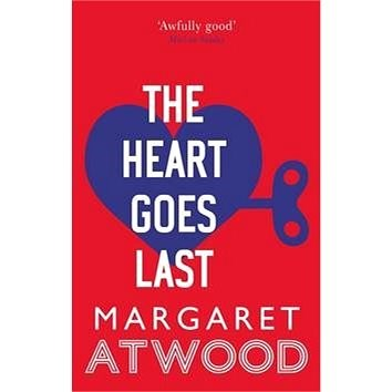 The Heart Goes Last - Margaret Atwood