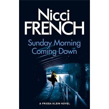 Sunday Morning Coming Down: A Frieda Klein Novel 07 - Nicci French