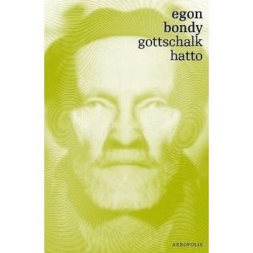 Gottschalk Hatto - Egon Bondy