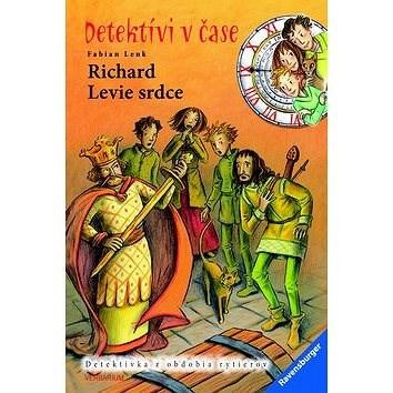 Richard Levie srdce: Detektívi v čase - Fabian Lenk