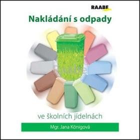 Kniha Nakládání s odpady ve školních jídelnách - Jana Königová