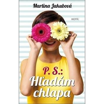 P.S.: Hľadám chlapa - Martina Jakubová