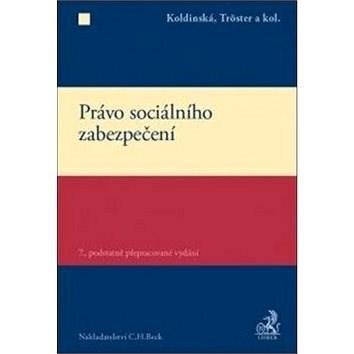 Právo sociálního zabezpečení - Petr Tröster; Kristína Koldínská