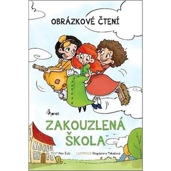 Zakouzlená škola: Obrázkové čtení - Petr Šulc