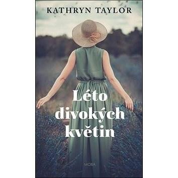 Léto divokých květin - Kathryn Taylor