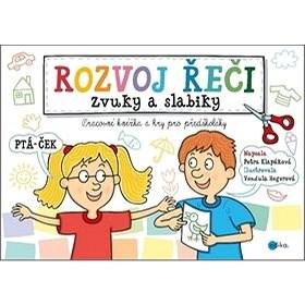 Rozvoj řeči Zvuky a slabiky: Pracovní knížka a hry pro předškoláky -