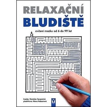 Relaxační bludiště - Stanislav Severeňuk; Hana Habartová