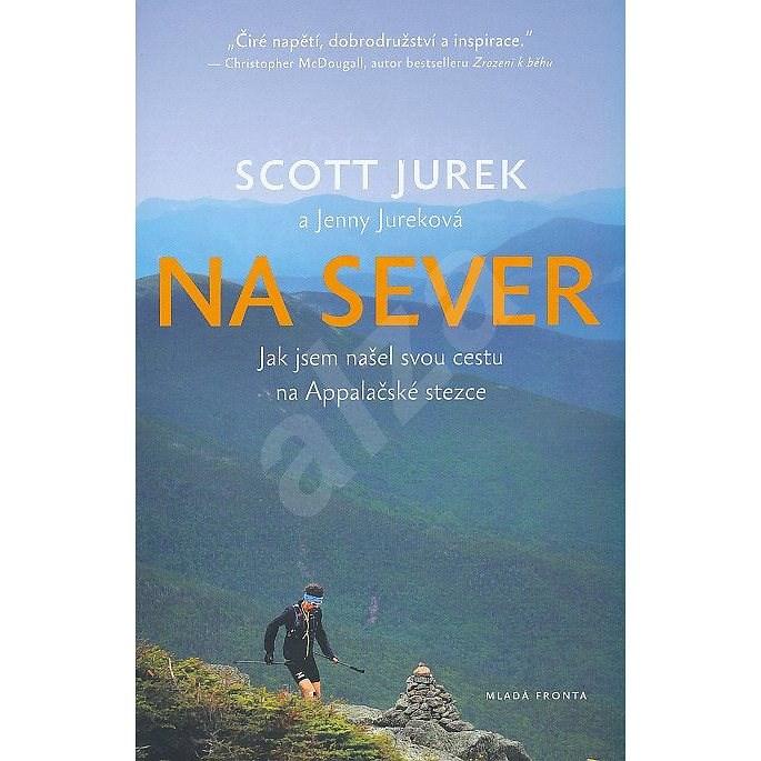 Na sever - Scott Jurek