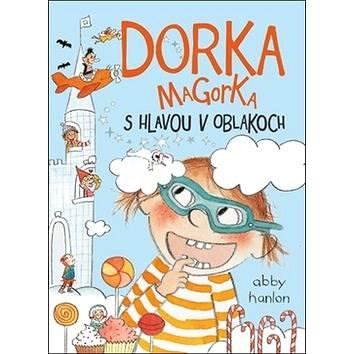 Dorka Magorka s hlavou v oblakoch -