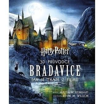 Harry Potter 3D průvodce Bradavice: Jak je znáze z filmů - Matthew Reinhart; Kevin Wilson