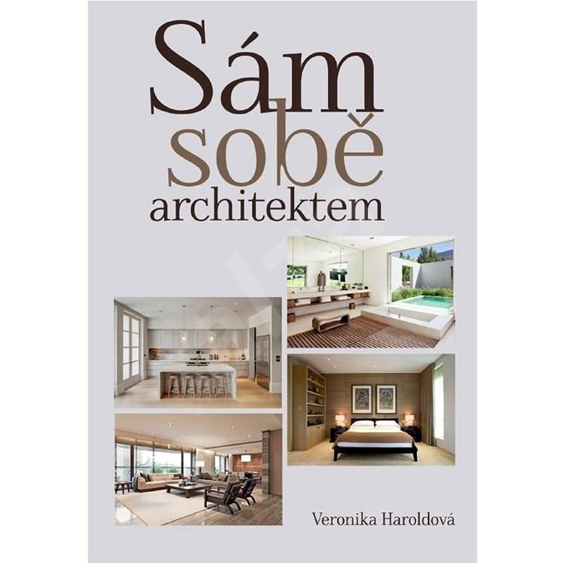 Sám sobě architektem - Veronika Haroldová