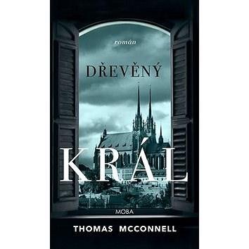 Dřevěný král - Thomas McConnell