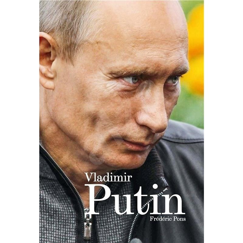 Vladimír Putin - Frédéric Pons