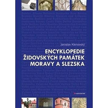 Encyklopedie židovských památek Moravy a Slezska - Jaroslav Klenovský
