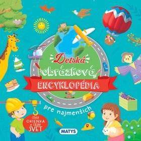 Detská obrázková encyklopédia pre najmenších: Otvor okienko a objav svet -