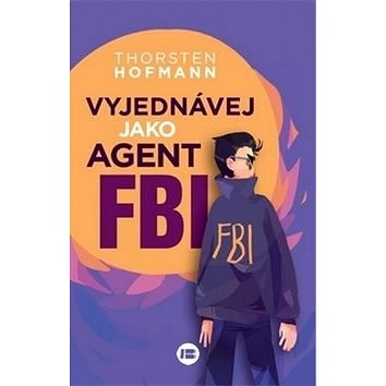 Vyjednávej jako agent FBI - Thorsten Hofmann
