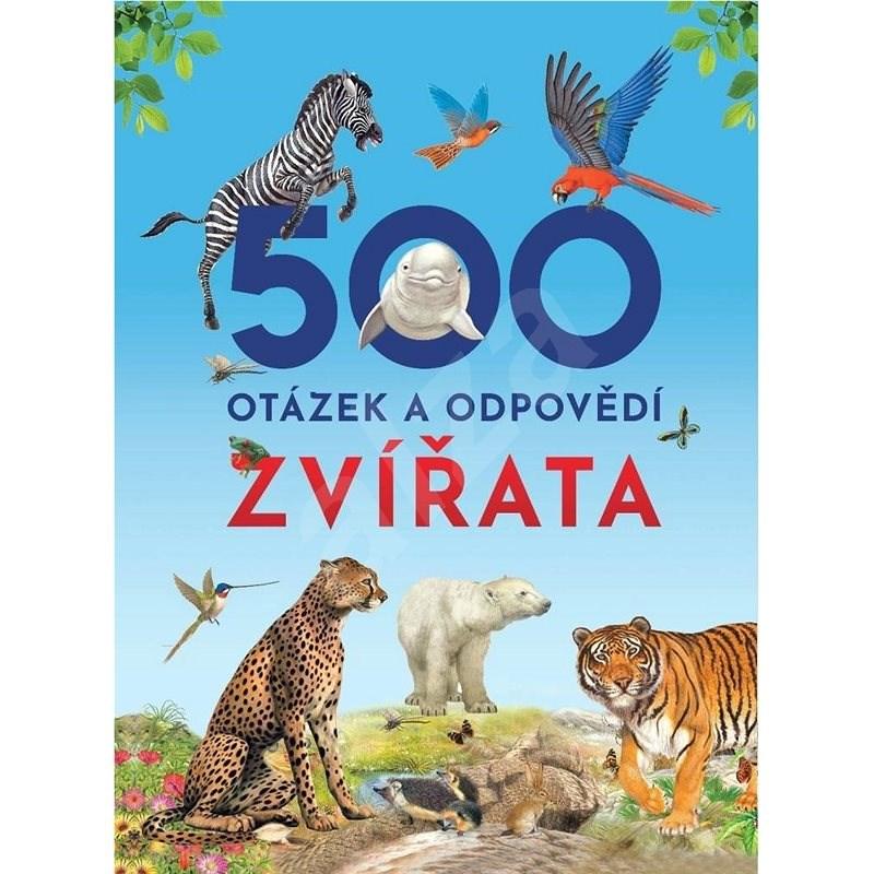 500 otázek a odpovědí Zvířata -