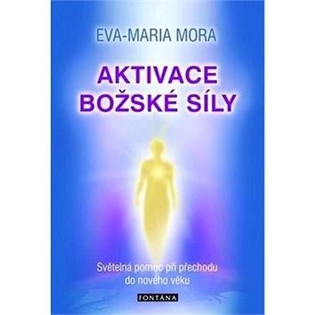 Aktivace božské síly: Světelná pomoc při přechodu do nového věku -