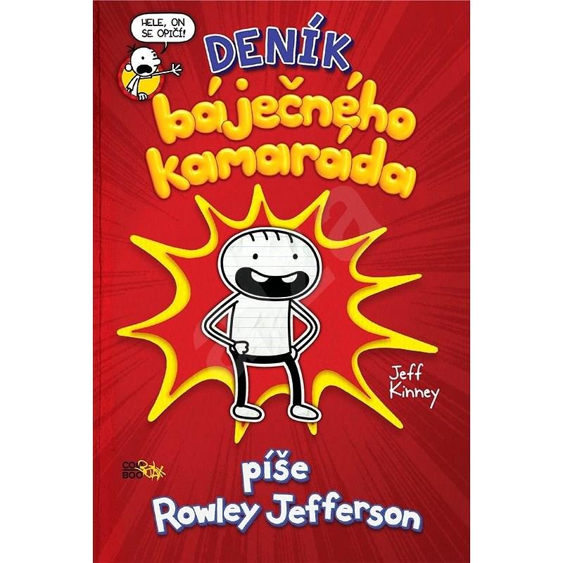 Deník báječného kamaráda: píše Rowley Jefferson - Jeff Kinney