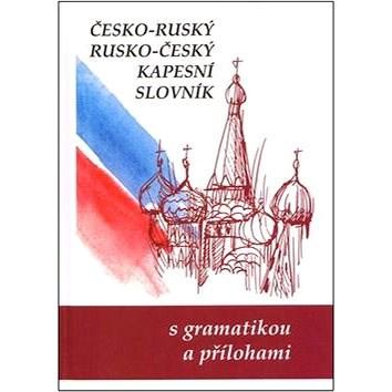 Česko-ruský rusko-český kapesní slovník: s gramatkou a přílohami -