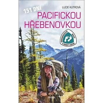 151 dní Pacifickou hřebenovkou: Dobrodružství Holky s bucket listem - Lucie Kutrová