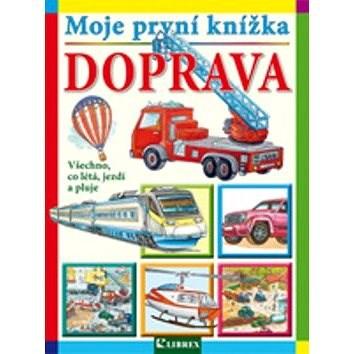 Moje první knížka Doprava: Všechno, co létá, jezdí a pluje - neuveden