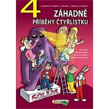 4 záhadné příběhy Čtyřlístku - Hana Lamková; Radim Krajčovič; Jaroslav Němeček