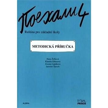 Pojechali 4 metodická příručka ruštiny pro ZŠ - Hana Žofková; Klaudia Eibenová; Zuzana Liptáková