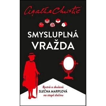 Smysluplná vražda: Bystrá a zkušená slečna Marplová na stopě zločinu -