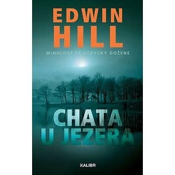 Chata u jezera: Minulost tě vždycky dožene - Edwin Hill