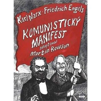 Komunistický manifest - Martin Rowson; Ladislav Štoll; Viktor Janiš
