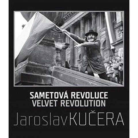 Sametová revoluce - Jaroslav Kučera