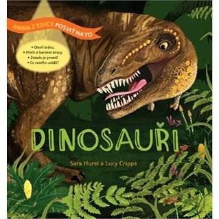 Dinosauři: Posviť na to - Sara Hurst; Lucy Cripps