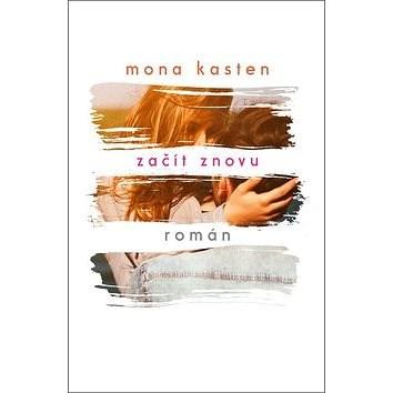 Začít znovu - Mona Kasten