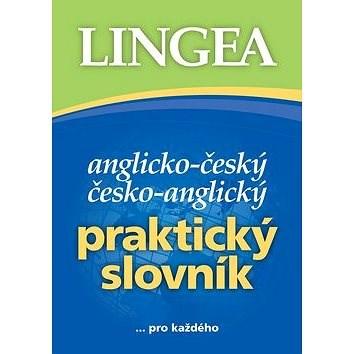 Anglicko-český česko-anglický praktický slovník: ... pro každého -