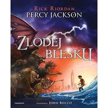 Percy Jackson Zloděj blesku - Rick Riordan; John Rocco