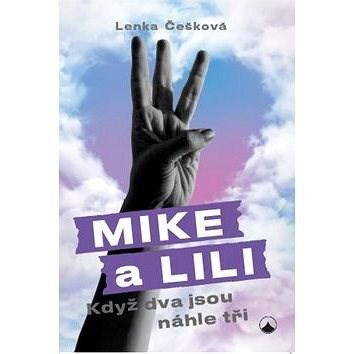 Mike a Lili: Když dva jsou náhle tři - Lenka Češková