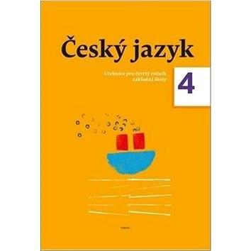 Český jazyk 4. ročník učebnice - Zdeněk Topil; Dagmar Chroboková; Kristýna Tučková