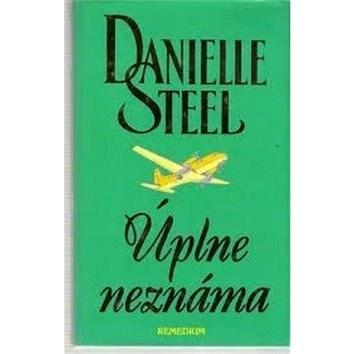 Úplne neznáma - Danielle Steel