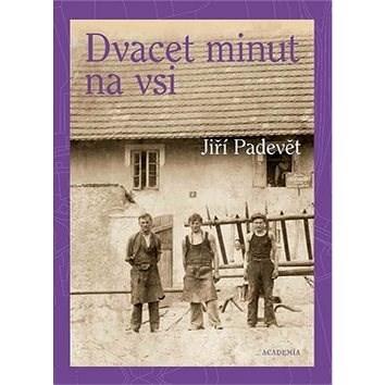 Dvacet minut na vsi - Jiří Padevět