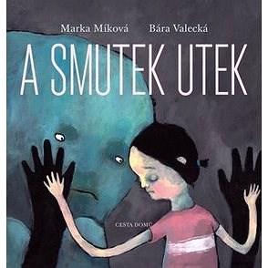 A smutek utek - Marka Míková; Bára Valecká