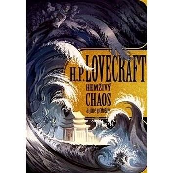 Hemživý chaos a další příběhy - Howard Philip Lovecraft