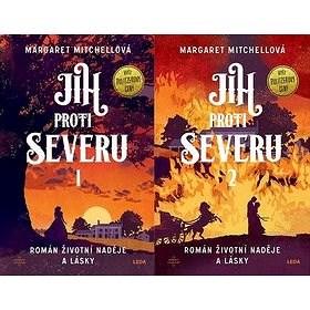 Jih proti Severu 1+2: Román životní naděje a lásky - Margaret Mitchellová