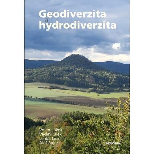 Geodiverzita a hydrodiverzita - Vojen Ložek; Václav Cílek; Lenka Lisá
